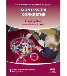 Montessori konkrétne 1 - Praktický život a zmyslová výchova