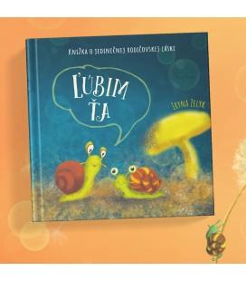 Ľúbim ťa - knižka o jedinečnej rodičovskej láske